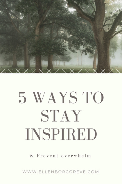 5 ways to stay inspired and prevent overwhelm