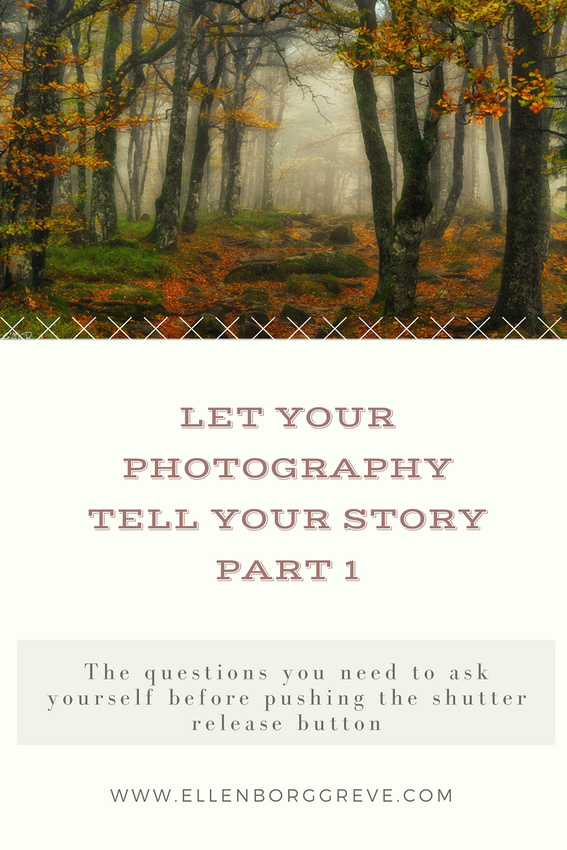 Tell your own story in your photography